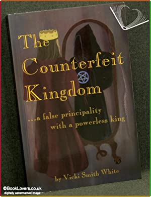 The Counterfeit Kingdom? A False Principality with a Powerless King