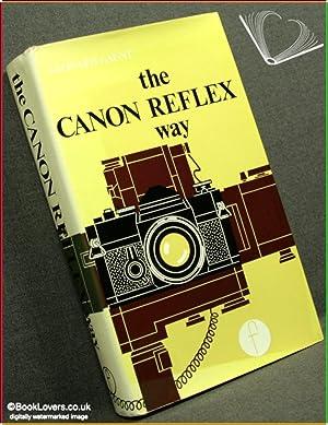 The Canon Reflex Way: The Canon Reflex Photographer's Companion: Leonard Gaunt