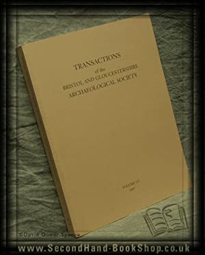 Transactions of the Bristol And Gloucestershire Archaeological Society Volume 125 2007: Edited by ...