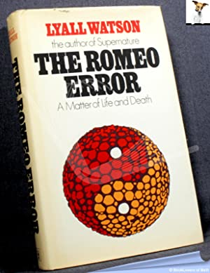 The Romeo Error: A Matter of Life and Death: Lyall Watson