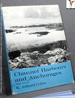 Channel Harbours and Anchorages: K. Adlard Coles