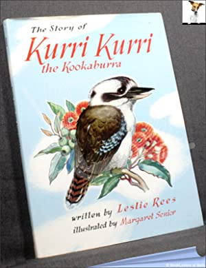 The Story of Kurri Kurri the Kookaburra: Leslie Rees