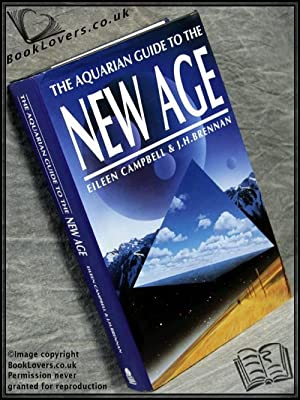 The Aquarian Guide to the New Age: Eileen Campbell; J. J. Brennan;