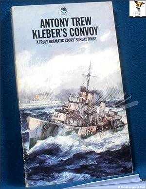 Kleber's Convoy: Antony Trew