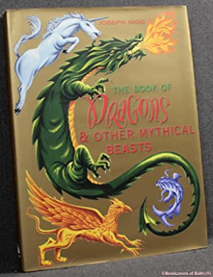 The Book of Dragons & Other Mythical Beasts: Joseph Nigg