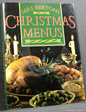 Mrs Beeton's Christmas Menus: Creative Ideas For Festive Entertaining