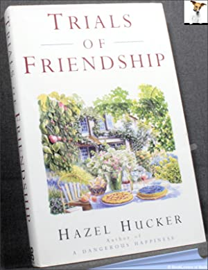 Trials of Friendship: Hazel Hucker