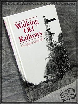Walking Old Railways: Christopher Somerville