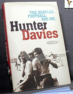The Beatles, Football and Me: Hunter Davies