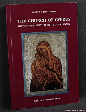 The Church of Cypros: History and Culture of Two Millennia: Kleitos Ioannides