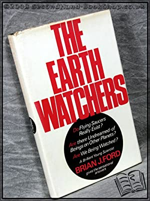 The Earth Watchers: Brian J. Ford