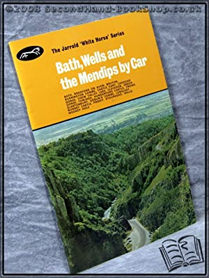 Bath, Wells and the Mendips by Car: Peter Titchmarsh; Helen Titchmarsh;
