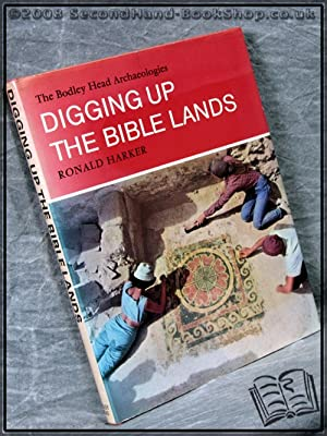 Digging Up the Bible Lands: Ronald Harker