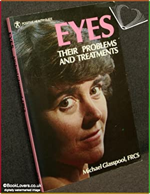 Eyes: Their Problems and Treatments: Michael Glasspool