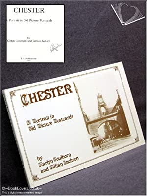 Chester: A Portrait in Old Picture Postcards: Karlyn Goulborn; Gillian