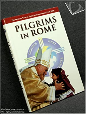 Pilgrims in Rome: The Official Guide for: Edited by H.