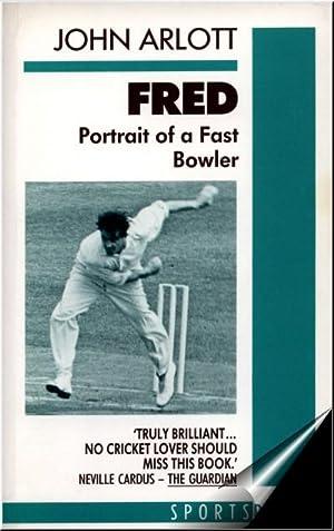 Fred: Portrait of a Fast Bowler: John Arlott