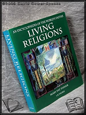 Living Religions: An Encyclopaedia of the World's Faiths: Mary Pat Fisher