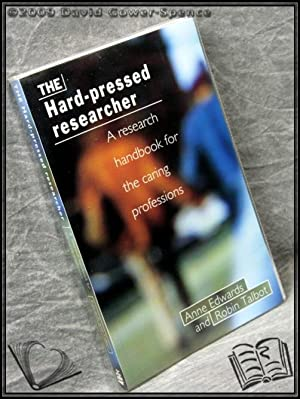 The Hard-pressed Researcher: Anne Edwards; Robin Talbot;