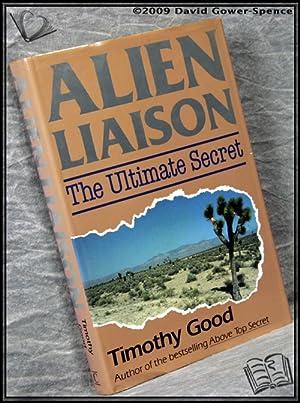 Alien Liaison: The Ultimate Secret: Timothy Good
