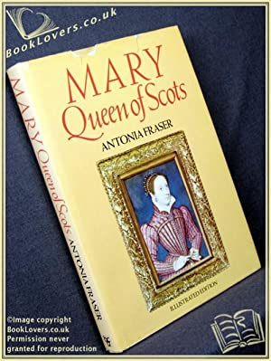 Mary Queen Of Scots: Antonia Fraser