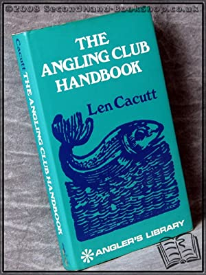 The Angling Club Handbook: Len Cacutt