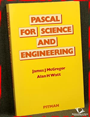 PASCAL for Science and Engineering: James J. McGregor & Alan H. Watt