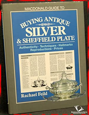 Macdonald Guide to Buying Antique Silver & Sheffield Plate: Rachael Feild