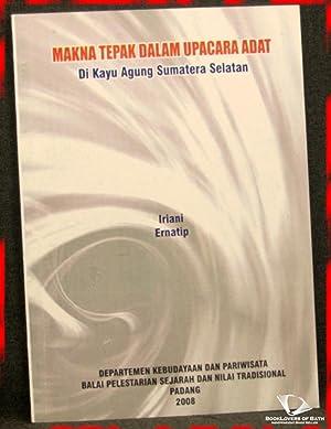 Makna Tepak Dalam Upacara Adat Di Kayu Agung Sumatera Selatan: Iriani Ernatip