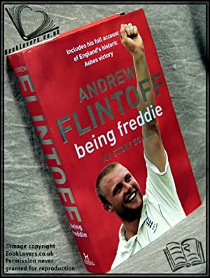 Being Freddie: My Story So Far: Andrew Flintoff