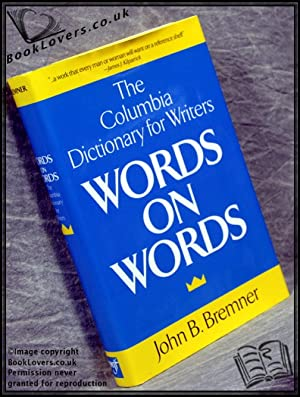 Words on Words: The Columbia Dictionary for Writers: John B. Bremner