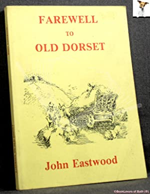 Farewell to Old Dorset: John Eastwood