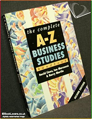 The Complete A-Z Business Studies Handbook: David Lines, Barry Martin & Ian Marcous�