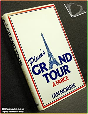 Plum's Grand Tour: A Farce: Ian Norrie