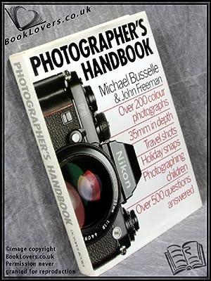 Photographer's Handbook: Michael Busselle; John Freeman;