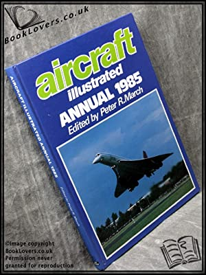 Aircraft Illustrated Annual 1985: Edited by Peter R. March