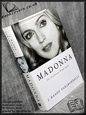 Madonna: An Intimate Biography: J. Randy Taraborrelli