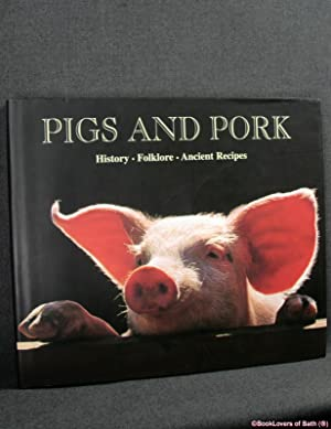 Pigs and Pork: History, Folklore, Ancient Recipes