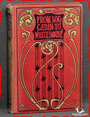 From Log Cabin To White House; The: William M. [Makepeace]