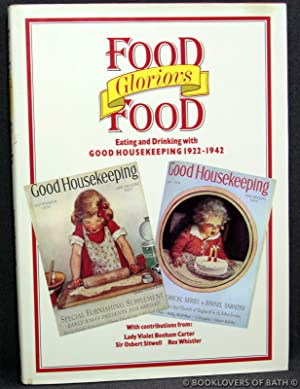 Food Glorious Food: Eating and Drinking with Good Housekeeping 1922-1942