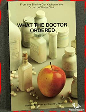 What the Doctor Ordered: An Aide Memoir to Sensible Eating