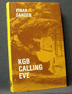 KGB Calling Eve: A Documentary Novel: Einar Sanden