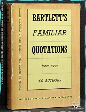 Familiar Quotations: Being An Attempt to Trace: John Bartlett