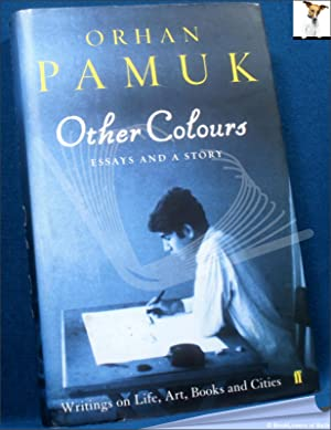 Other Colours: Essays and a Story: Orhan Pamuk