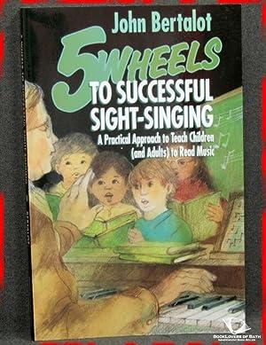 Five Wheels to Successful Sight-Singing: John Bertalot