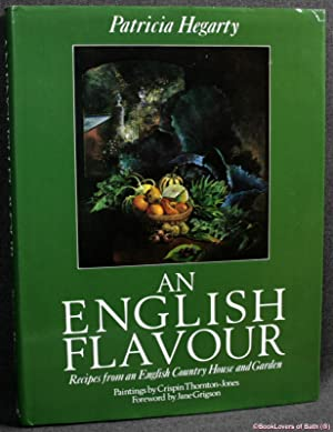 An English Flavour: Recipes from An English Country House and Garden