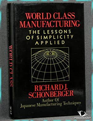 World Class Manufacturing: The Lessons of Simplicity: Richard J. Schonberger