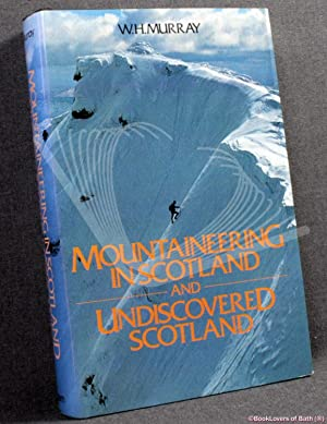 Mountaineering in Scotland and Undiscovered Scotland: W. H. [William