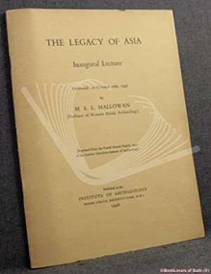 The Legacy of Asia Inaugural Lecture Delivered on October 16th, 1947 (reprinted from the Fourth A...