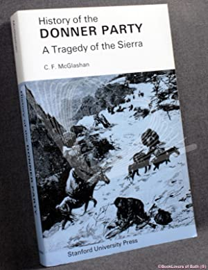 History of the Donner Party: A Tragedy: C. F. McGlashan